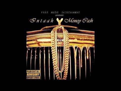 INTAAH - MON£Y CA$H   ( PURE MUSIC ENTERTAINMENT )