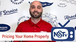 Pricing Your Home Properly | NSTV | Slocum Realty | Nick Slocum Team