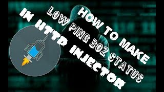 HOW TO MAKE LOW PING 302 STATUS IN HTTP INJECTOR 2018