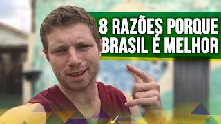 8 RAZÕES Porque BRASIL é Melhor do que EUA