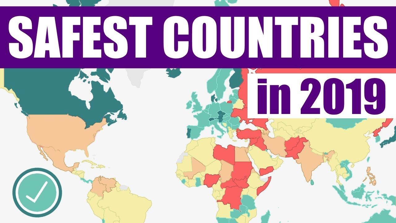 The Safest Countries In The World 2019 Youtube