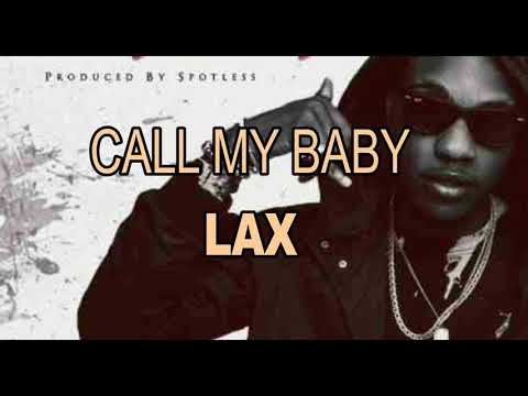 Lax - Call my Baby (Lyrics)