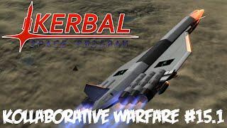 KSP Kollaborative Warfare #15.1 : Surgical Strike