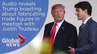 Trump reveals he fabricated trade figures during meeting with Trudeau