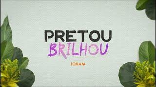 Loham - Pretou, Brilhou (Clipe Oficial)