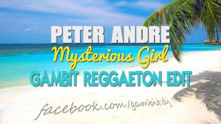 Peter Andre - Mysterious Girl (Gambit Reggaeton Edit)