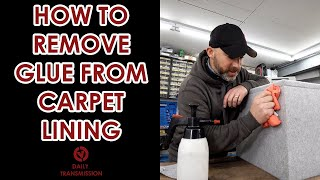 HOW TO REMOVE GLUE FROM CARPET LINING IN YOUR VAN - A step by step guide
