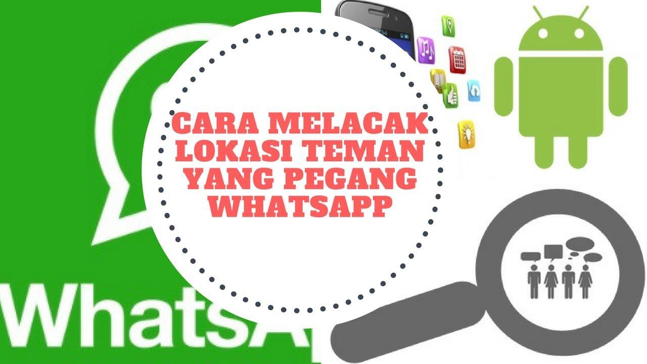 Hasil gambar untuk Cara Melacak Lokasi Pacar atau Teman Lewat Whatsapp