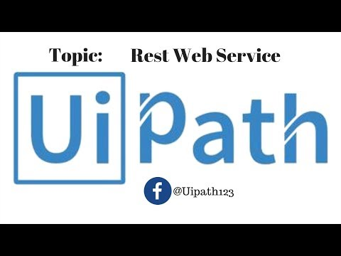 Application Integration - Rest Web Service UI Path tutorials