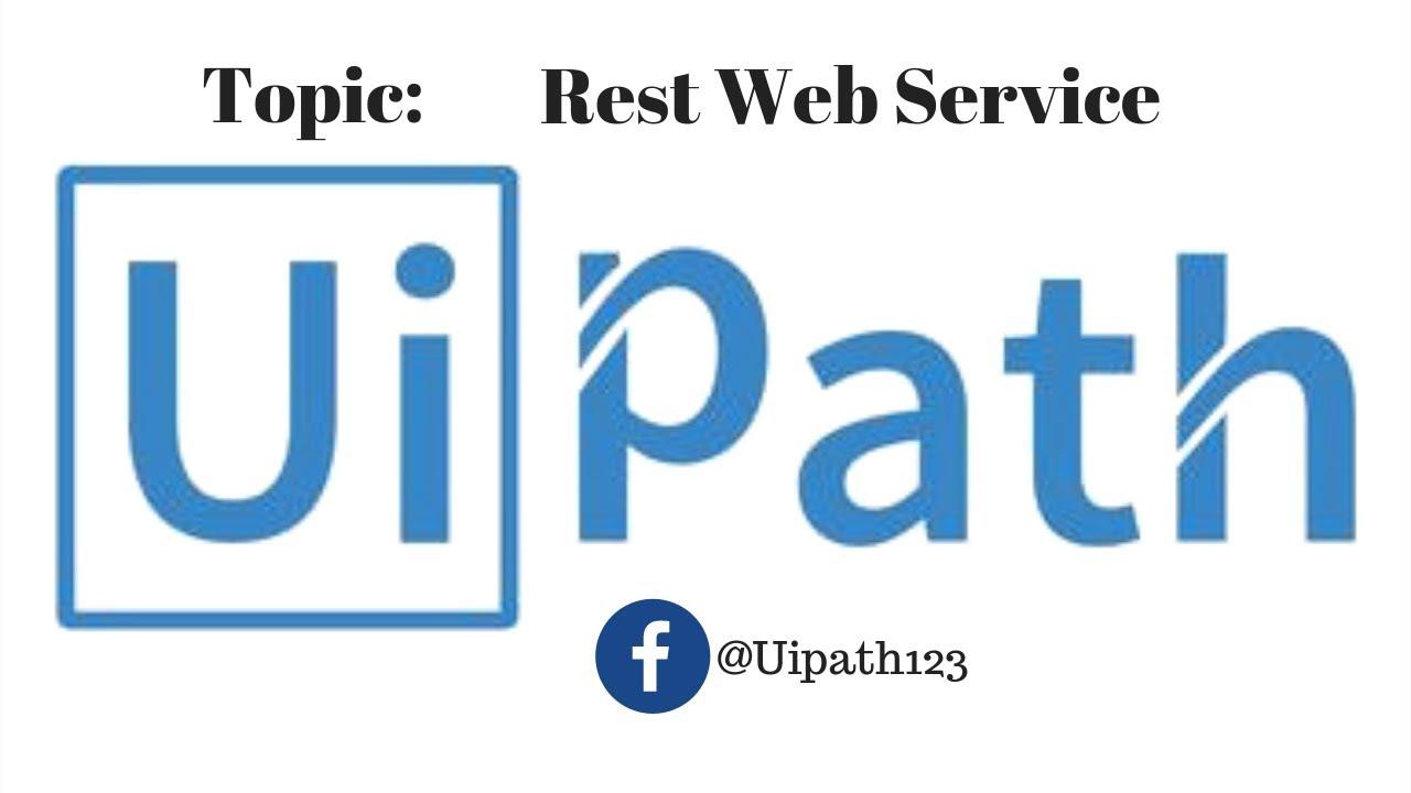 Application Integration - Rest Web Service UI Path tutorials
