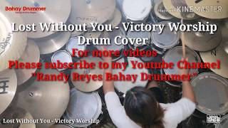 Lost WithOut You - Victory Worship (Drum Cover)