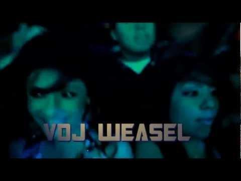 VDJ WEASEL - WWW.REVERBNATION.COM/VDJWEASEL