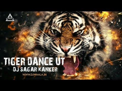 Tiger Dance Ut_DJ SAGAR KANKER_djwaala_Present