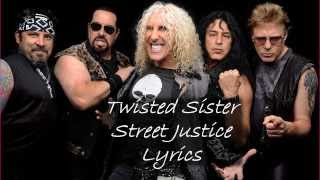 Twisted Sister - Street Justice (Lyrics)