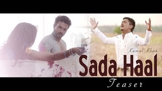 Sada Haal | Kamal Khan | Teaser | Japas Music