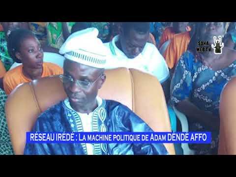 RÉSEAU IRÉDÉ : La machine politique de Adam DÈNDÈ AFFO