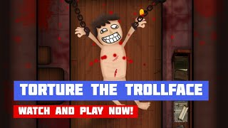 Torture the Trollface · Game · Gameplay