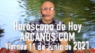 HOROSCOPO DE HOY de ARCANOS.COM - Viernes 11 de Junio de 2021