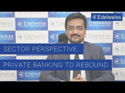 Sector Perspective - Private Banking To Rebound | Edelweiss Wealth Management