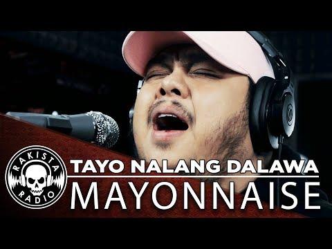 Tayo Nalang Dalawa by Mayonnaise | Rakista Live EP264