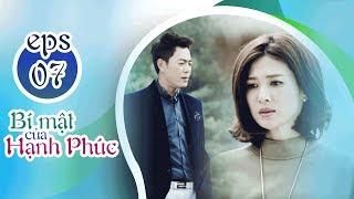 BÍ MẬT CỦA HẠNH PHÚC - TẬP 7 [FULL HD] | Phim Tình Cảm Trung Quốc 2019 (17h, thứ 2-6 trên HTV7)