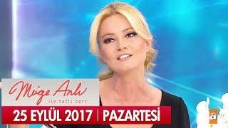 Müge Anlı ile Tatlı Sert 25 Eylül 2017 - Tek Parça