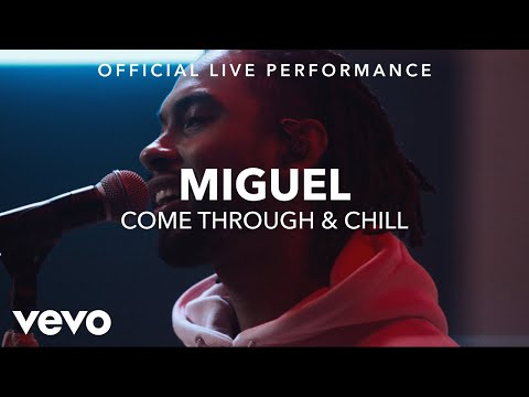 Miguel - Come Through & Chill (Vevo x Miguel)