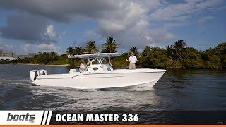 Ocean Master 336: First Look Video Sponsored by United Marine Underwriters