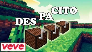Luis Fonsi - Despacito ft Daddy Yankee / Justin Bieber | Minecraft Bloques Musicales Video