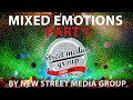 MIXED EMOTIONS BY NEW STREET MEDIA GROUP  (PART 1)