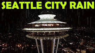 🎧 AWESOME SEATTLE CITY RAIN SOUNDS | Ambient Rain Sounds For Sleeping & Relaxation, @Ultizzz day#24