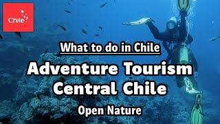 What to do in Chile: Adventure Tourism Central Chile - Open Nature