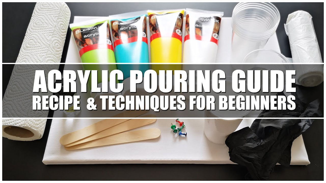 Acrylic Pouring RECIPE & STEP by STEP GUIDE for BEGINNERS