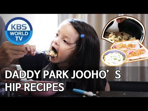 "Daddy Park Jooho's ""Hip"" recipes [Editor's Picks / The Return of Superman]"