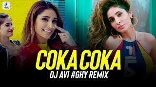 Coka (Remix)   DJ Avi Ghy   Sukh E Muzical Doctorz   Alankrita Sahai   Haye Ni Tera Coka Coka Remix
