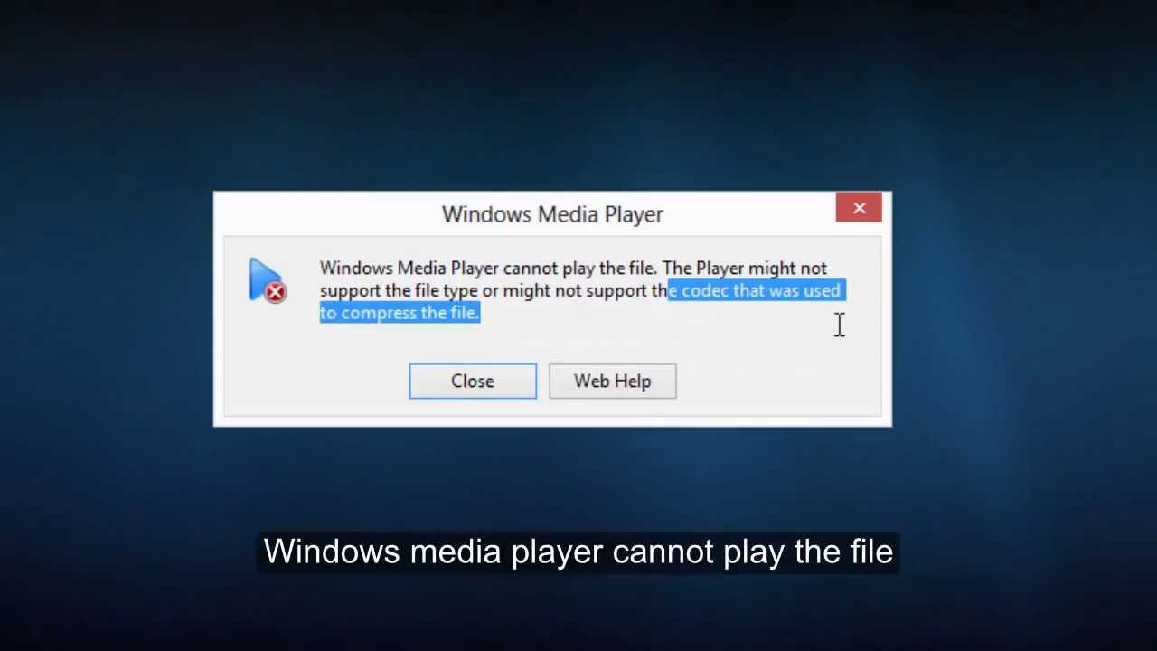 Windows Media Player Cannot Play The File Codecs