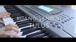 Tulus Ruang Sendiri Cover - (Female Key Piano + Vocal)
