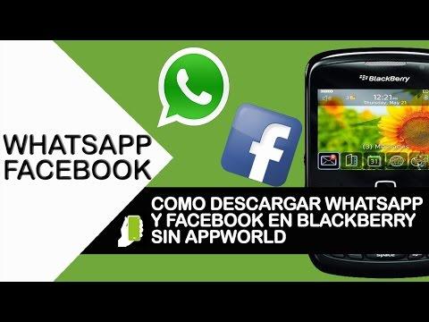 Como Descargar Whatsapp y Facebook En Blackberry Sin Appworld En Menos De 3 Minutos