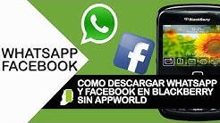 How To Download Whatsapp And Facebook On Blackberry Without Appworld In Less Than 3 Minutes