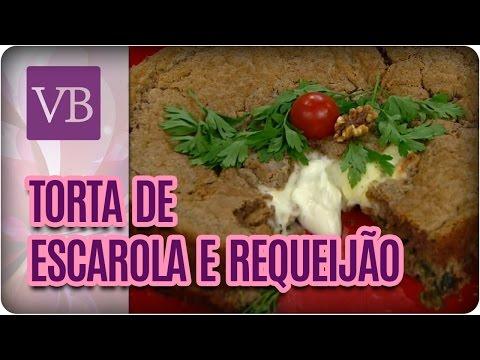Torta de Escarola com Requeijão - Você Bonita (23/03/17)