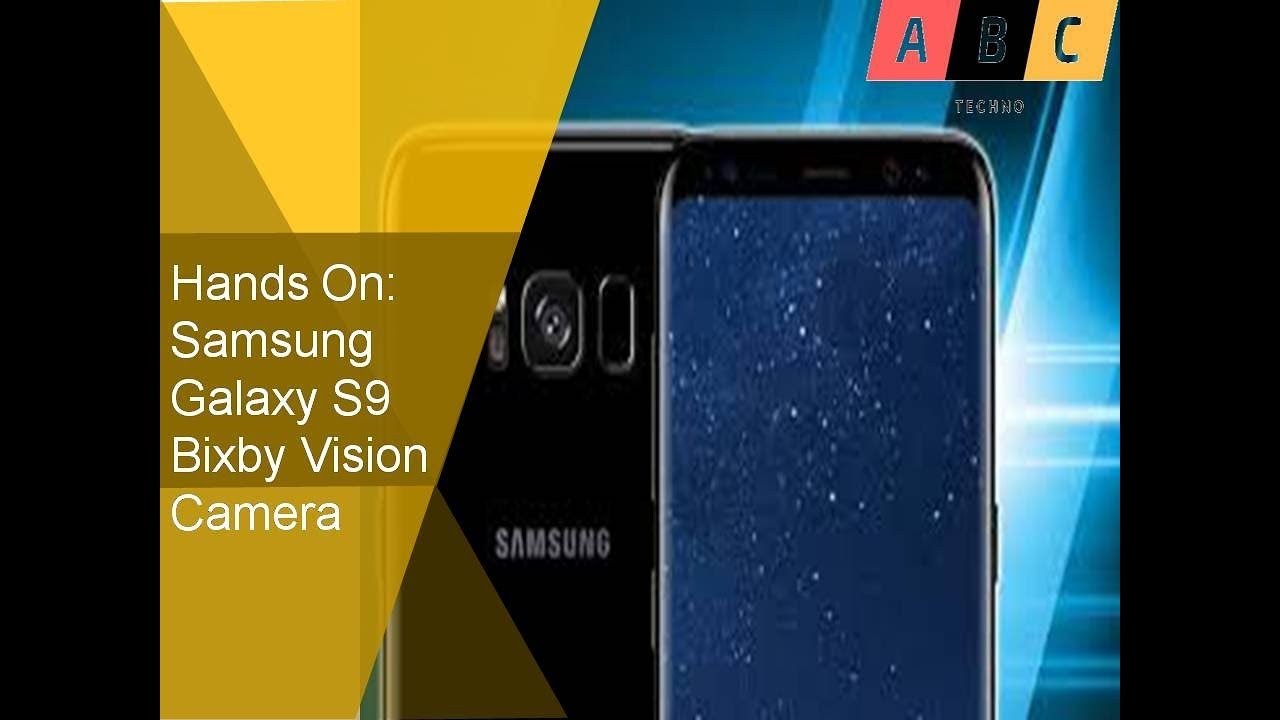 Hands On Samsung Galaxy S9 Bixby Vision Camera