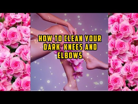 How to clean dark elbows and knees?| Being Beauteous with Aditi