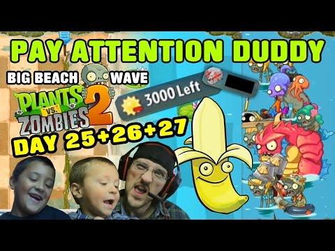 Dad & Sons play PVZ 2! PAY ATTENTION Doofy Duddy! Days 25 26 27 Big Wave Beach