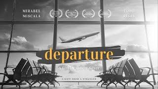 DEPARTURE - Short Film   Drama