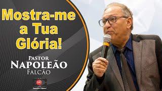Pr Napoleão Falcão - Mostra-me a tua gloria (UMADC 2015)