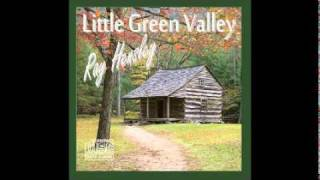 Ray Hensley - Little Green Valley