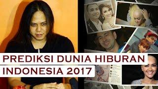 Prediksi Dunia Hiburan Indonesia 2017