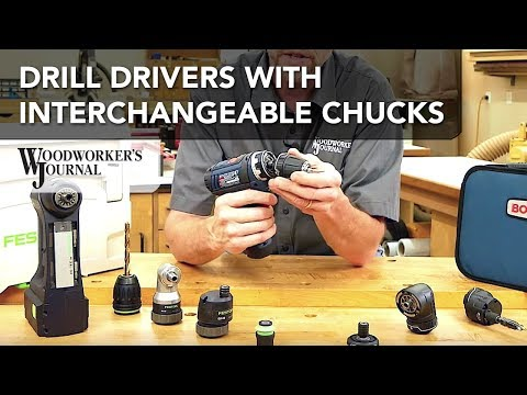 A Closer Look at Drill/Drivers with Interchangeable Chucks