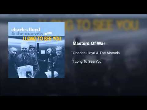 Charles Lloyd - Masters Of War (Bob Dylan Cover)