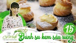 Bếp cô Minh | tập 15: Hướng dẫn làm bánh su kem sầu riêng, ngọt ngào quyến rũ ăn một lần mê ngay